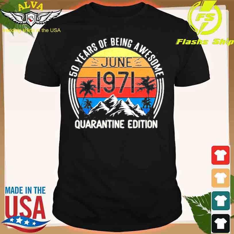 50 Years Old Retro June 1971 50th Quarantine Edition Vintage Shirt