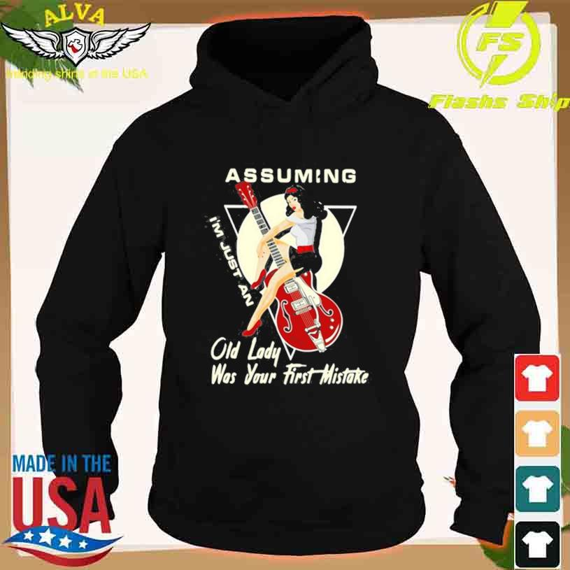 Assuming I'm Just An Old Lady Was Your First Mistake Vintage T-s hoodie
