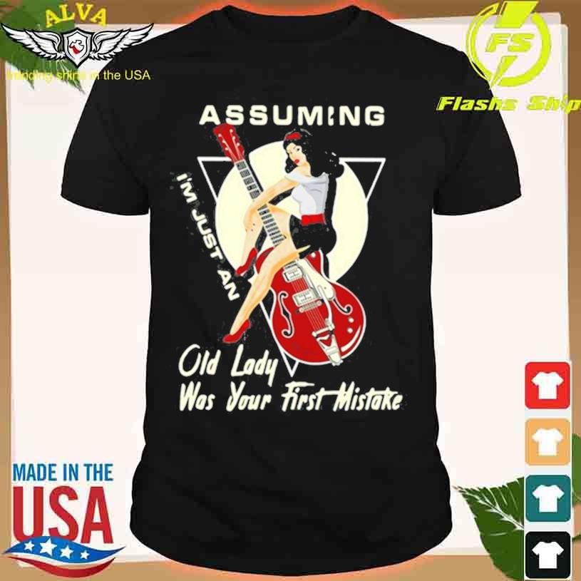 Assuming I'm Just An Old Lady Was Your First Mistake Vintage T-shirt