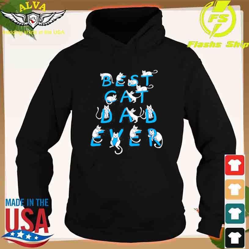 Best Cat Dad Ever Cats Lovers T-s hoodie