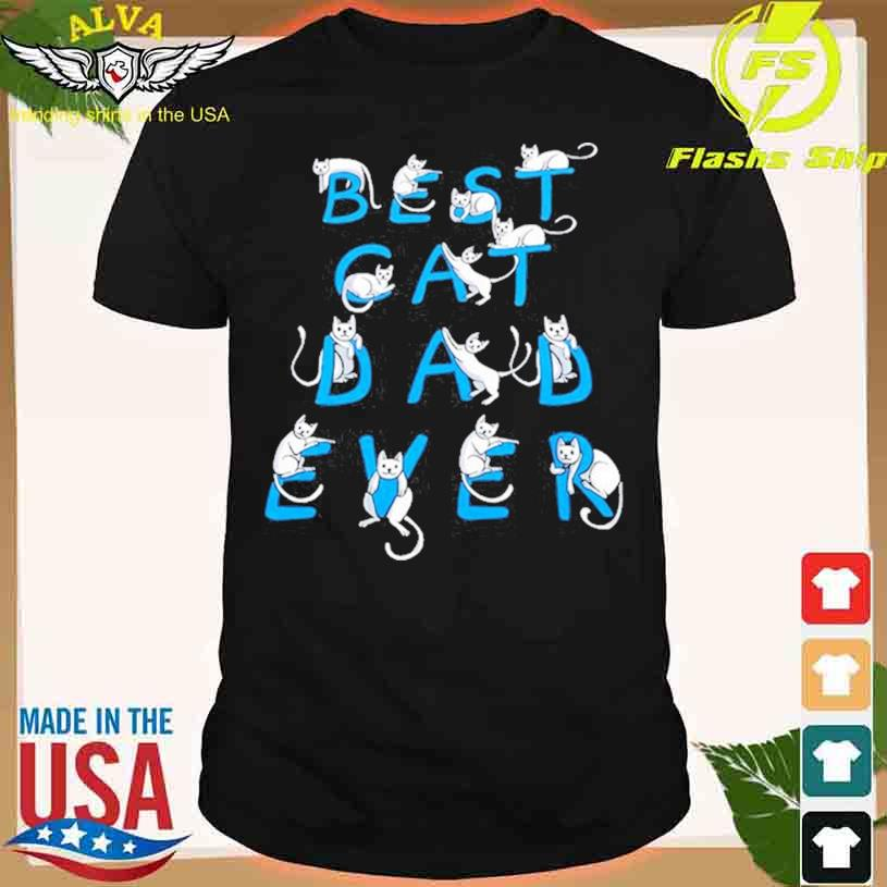 Best Cat Dad Ever Cats Lovers T-shirt