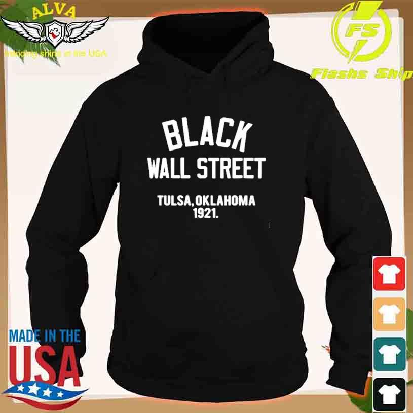 Black Wall Street Tulsa Oklahoma 1921 T-s hoodie