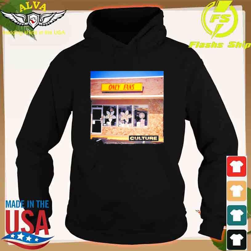 Culture Only fans T-ss hoodie