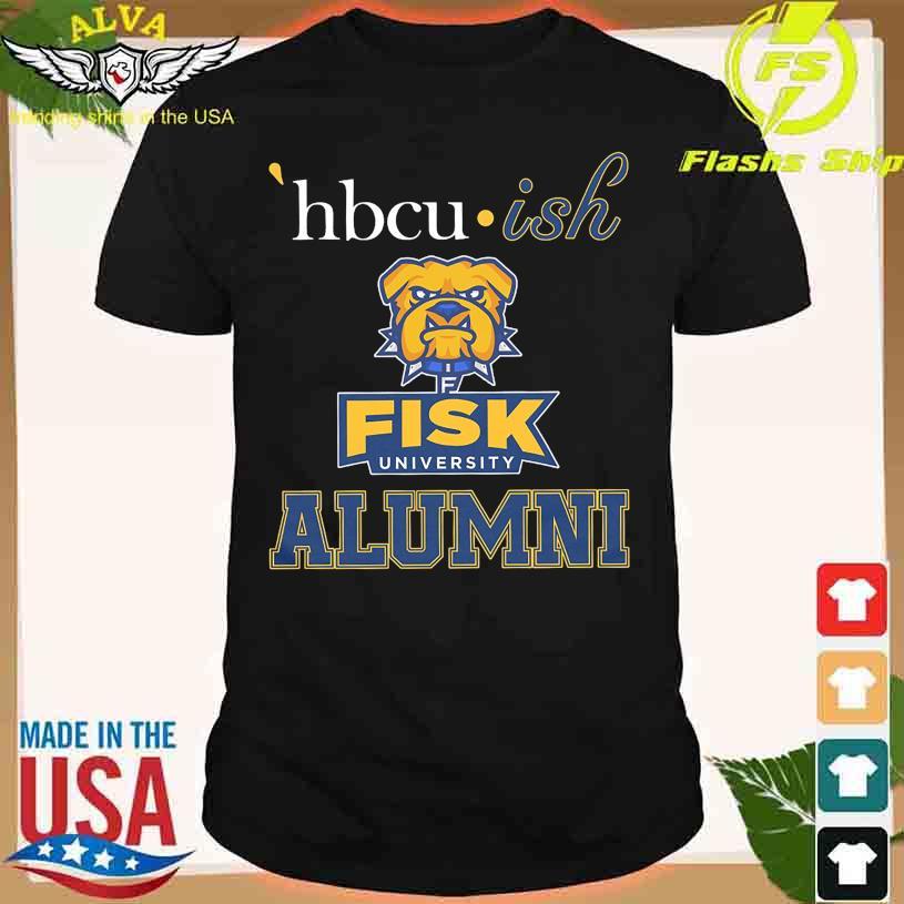 Hbcu Ish Fisk University Alumni shirt