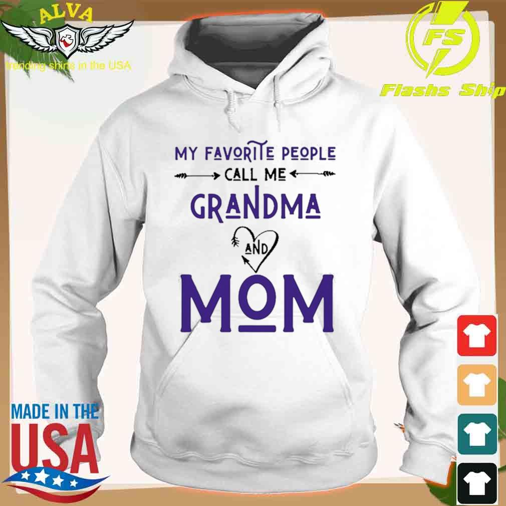 Women Grandma My Favorite People Call Me Grandma And Mom T-s hoodie