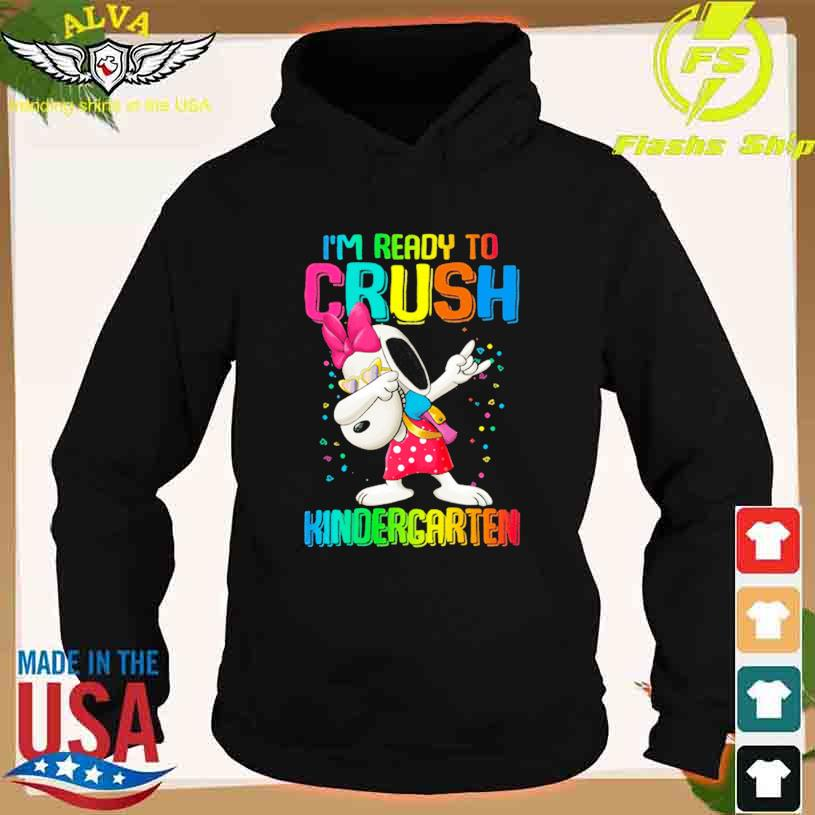Dabbing Snoopy I'm ready to crush kindergarten s hoodie