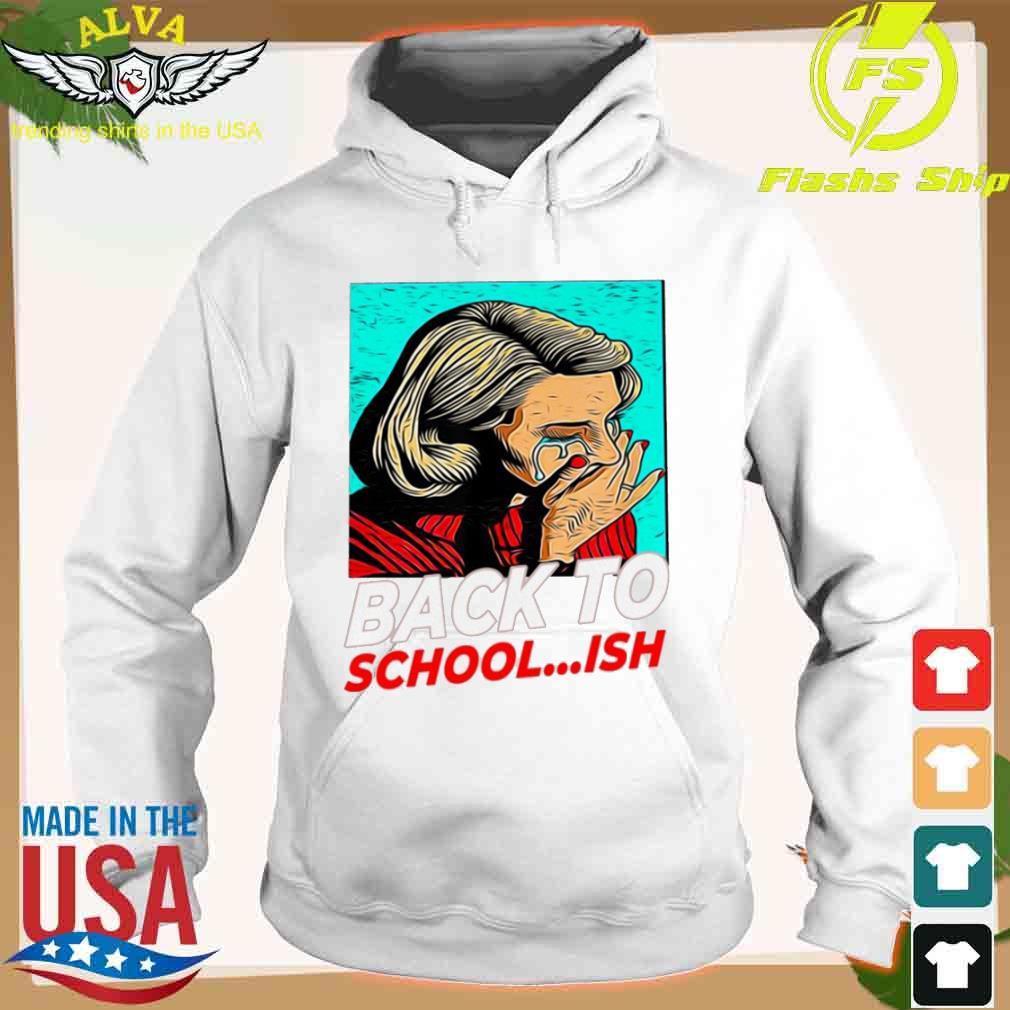 Lady Back To School Ish Shirt hoodie