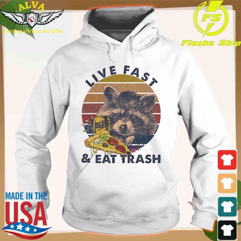 Raccoon Live Fast And Eat Trash Vintage Shirt hoodie